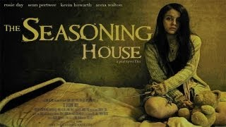 The Seasoning House 2013 Trailer