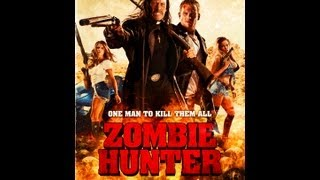 Zombie Hunter 2013 Trailer HD