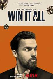 Watch Win It All (2017)